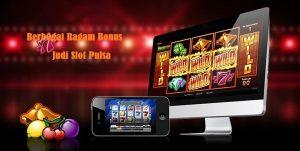 Mengenal Bonus-Bonus Dari Situs Judi Slot Pulsa